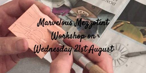 Marvellous Mezzotint Workshop
