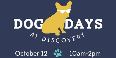 3rd Annual Dog Days at Discovery tickets