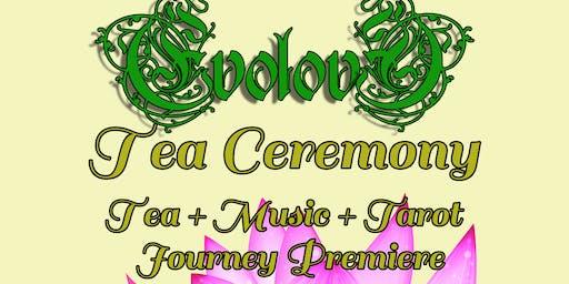 EvolovE Tea Ceremony