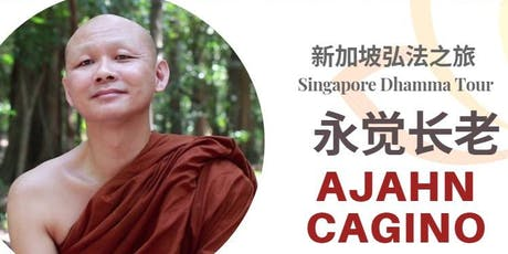 2019 | 永觉长老新加坡 二日禅修营 2-day Retreat  in Singapore led by Ajahn Cagino tickets