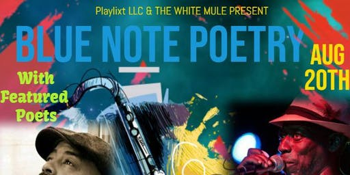 Blue Note Poetry @ The White Mule feat. Moody Black & Tyrus Earls!