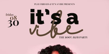 "It's a Vibe ""The 100% R&B Party"" tickets"