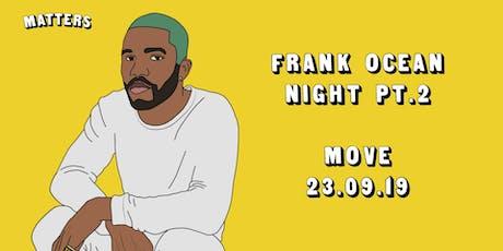 Matters: Frank Ocean Night Pt.2 tickets