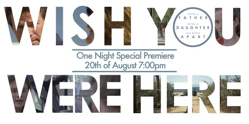 'Wish You Were Here' Premiere Screening!