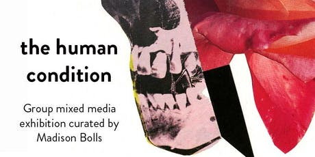 The Human Condition Exhibition Opening tickets