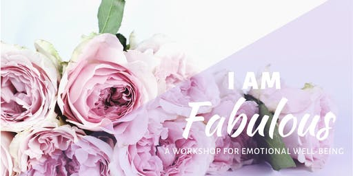 I Am Fabulous - A Workshop for Emotional Well-Being