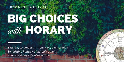 Astrology Webinar - Big Choices with Horary Astrology