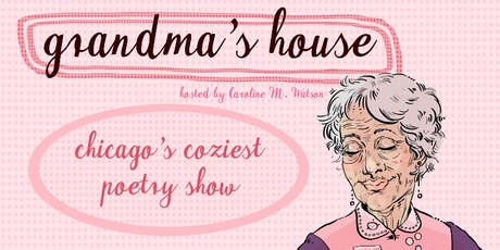 Grandma's House, Chicago's Coziest Poetry Show - featuring Scout & Birdie! tickets