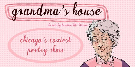 Grandma's House, Chicago's Coziest Poetry Show - featuring Scout & Birdie!