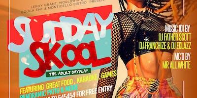 SUNDAY SKOOL! Atlanta's Favorite New Adult Dayplay happens @MONTICELLO
