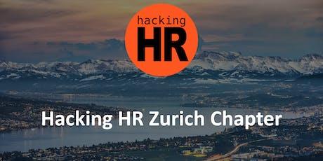 Hacking HR Zurich Chapter Meetup 4 tickets