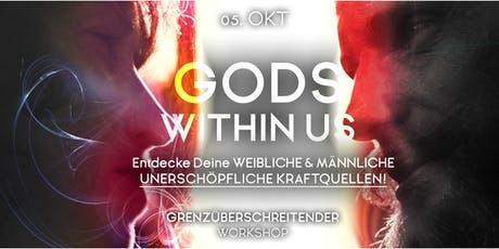 Gods within us (Der Gott und die Göttin in dir) Tickets