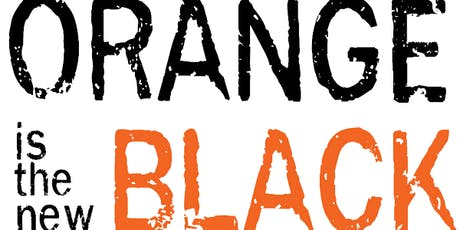 """ORANGE IS THE NEW BLACK"" PARTY tickets"
