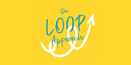 Der Loop-Approach – wie Du Deine Organisation von innen heraus transformierst. Tickets