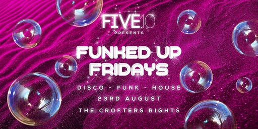 Five10's Funked Up Fridays - The Bank Holiday Boogie