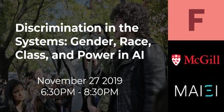 AI Ethics: Discrimination in the Systems - Gender, Race, Class, & Power tickets