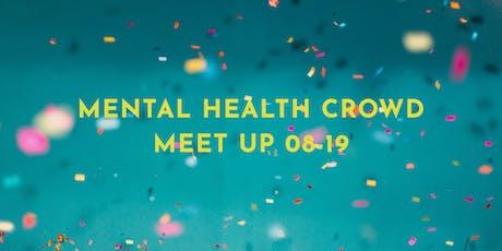 MENTAL HEALTH CROWD Meet Up 08-19 Tickets