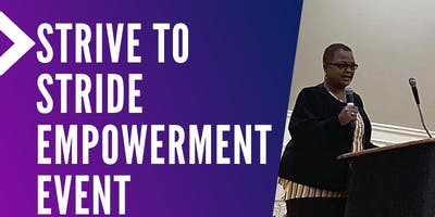 STRIVE TO STRIDE EMPOWERMENT EVENT