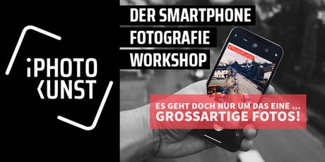 Der Smartphone Fotografie Workshop - Level 1+2 in Mannheim Tickets