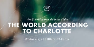 Nurturing Your Inner Child with Wonder and Imagination: The World According to Charlotte