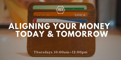 Aligning Your Money for Today and Tomorrow