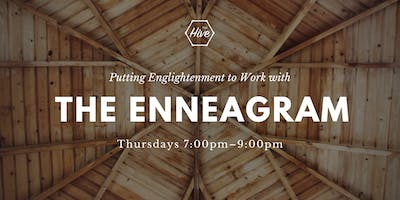 Putting Enlightenment to Work With the Enneagram How More Wisdom Into Your 9-5 Can Improve Your 24/7