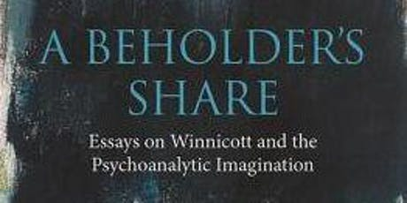 A Beholder's Share: Winnicott and the Psychoanalytic Imagination tickets
