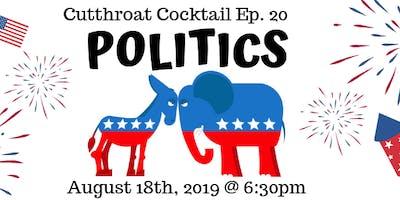 Cutthroat Cocktail #20 Politics Edition!
