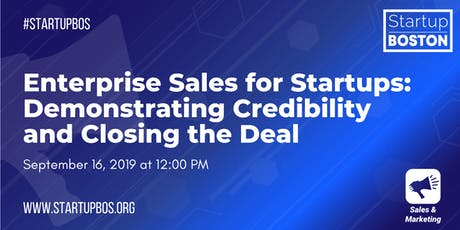 Enterprise Sales for Startups: Demonstrating Credibility and Closing the Deal  tickets