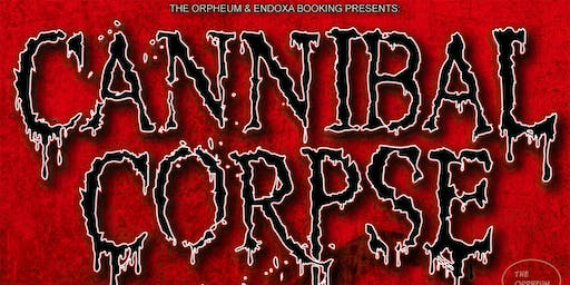 Cannibal Corpse @ The Orpheum
