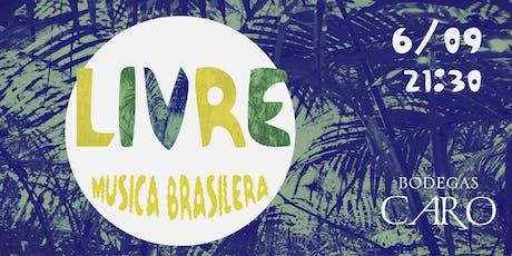 LIVRE - Música Brasilera en BODEGAS CARO  entradas