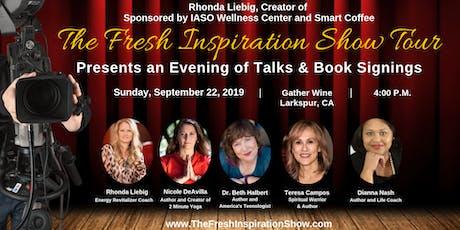 The Fresh Inspiration Show - Larkspur, CA 9/22/19 tickets
