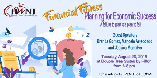 """HWNT-RGV August Meeting """"Financial Fitness- Planning for Economic Success"""" A failure to plan is a plan to fail"""