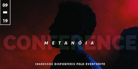 Conferência Metanóia - 2019 ingressos