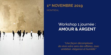 Workshop 1 journée : A M O U R  &  A R G E N T billets
