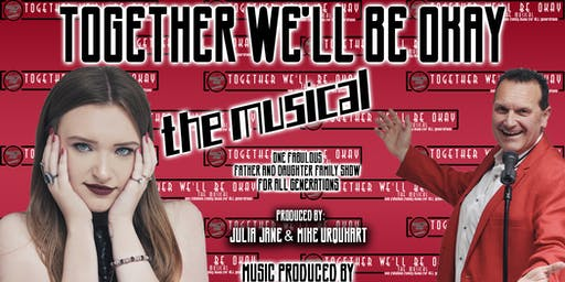 Together We'll Be Okay: The Musical