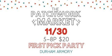 First Pick Party at The Patchwork Holiday Market tickets