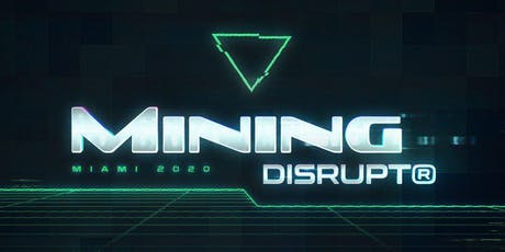 Mining Disrupt Conference 2020 | Bitcoin Blockchain Cryptocurrency Mining tickets