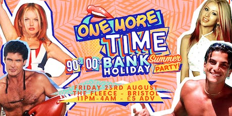 One More Time - 90's & 00's Bank Holiday Summer Party tickets