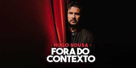 """Hugo Sousa - """"Fora do Contexto"""" tickets"""