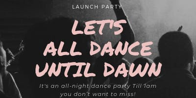 LET'S DANCE TILL DAWN LAUNCH PARTY