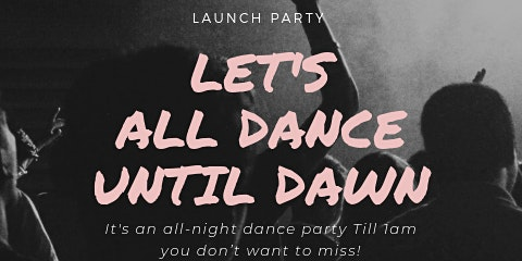 LET'S DANCE TILL DAWN LAUNCH PARTY