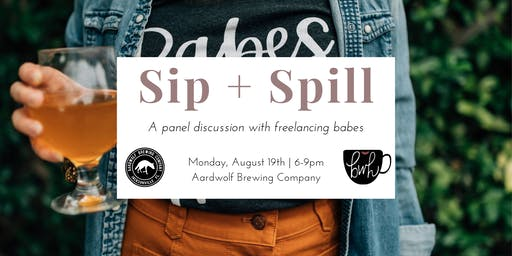 Sip + Spill: A Panel Discussion with Freelancing Babes