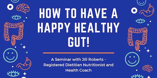 How to Have a Happy, Healthy Gut