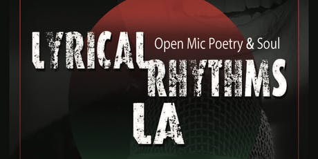Lyrical Rhythms LA Open Mic Poetry & Soul (All talent is welcome) tickets