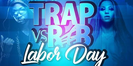 Trap VS R&B Labor Day party tickets