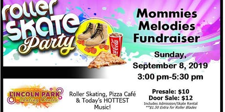 Mommies Melodies Skating Fundraiser tickets