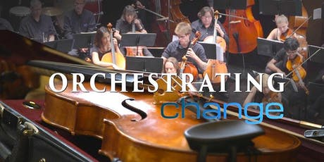 ORCHESTRATING CHANGE tickets