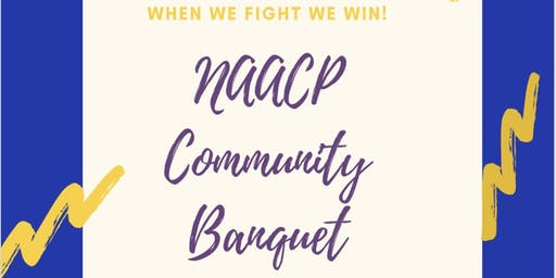NAACP VALLEJO BRANCH 2019 COMMUNITY BANQUET: WHEN WE FIGHT, WE WIN!