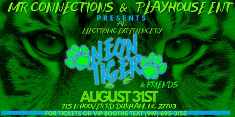 Mr. Connections X Playhouse Ent. Presents Neon Tiger & Friends tickets
